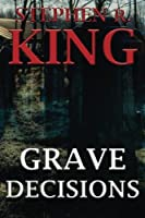 Grave Decisions by Stephen R. King(2016-05-26)