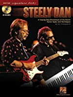 Steely Dan: A Step-by-step Breakdown of the Band's Guitar Styles and Techniques (Guitar Signature Licks)