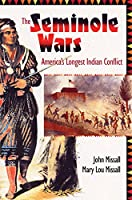 The Seminole Wars: America's Longest Indian Conflict (The Florida History and Culture Series)