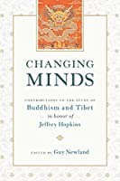 Changing Minds: Contributions to the Study of Buddhism and Tibet in Honor of Jeffrey Hopkins