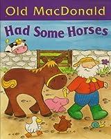 Old MacDonald Had Some Horses (Old MacDonald S.)