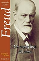 Freud: Un Arqueologo Del Alma