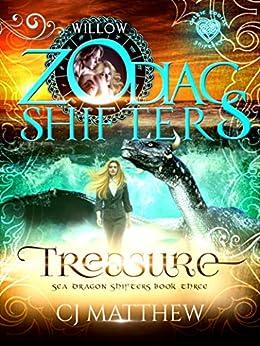 Treasure: A Zodiac Shifters Paranormal Romance: Willow (Sea Dragon Shifters  Book 3) by [Matthew, CJ, Shifters, Zodiac]
