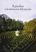 Il giardino e la memoria del mondo