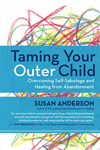 36eae96da79 Taming Your Outer Child  Overcoming Self-Sabotage and Healing from  Abandonment by  Anderson