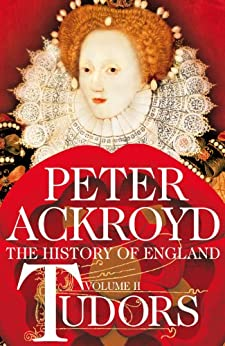 Tudors: The History of England Volume 2 by [Ackroyd, Peter]