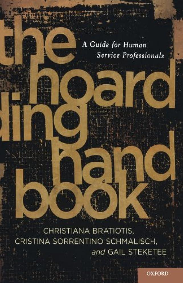 嵐学部外交The Hoarding Handbook: A Guide for Human Service Professionals