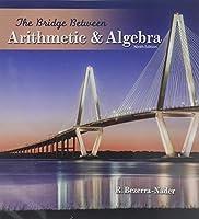 The Bridge Between Arithmetic and Algebra
