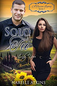 [Atkins, Narelle, Tuscan Legacy, A]のSolo Tu: Only You (A Tuscan Legacy Book 7) (English Edition)