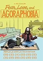 Fear Love & Agoraphobia [DVD]
