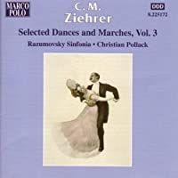 Ziehrer: Selected Dances & Marches, Vol. 3 (2001-11-20)