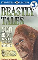 DK Readers L3: Beastly Tales: Yeti, Bigfoot, and the Loch Ness Monster (DK Readers Level 3)