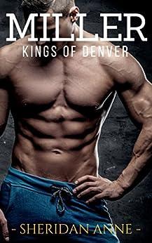 Miller: Kings of Denver (Book 1) by [Anne, Sheridan]