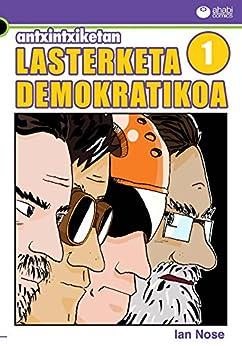 [Nose, Ian]のAntxintxiketan: Lasterketa demokratikoa 1: Iritsi da azkenean egun handia! (Basque Edition)