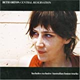 Central Reservation - Australia + Bonus Remixes by Beth Orton (2002-05-07)