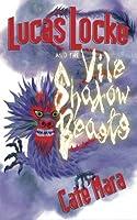 Lucas Locke and the Vile Shadow Beasts