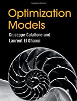 Optimization Models by Giuseppe C. Calafiore Laurent El Ghaoui(2014-10-31)