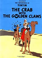 The Crab with the Golden Claws (The Adventures of Tintin: Original Classic)