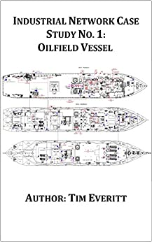 Industrial Network Case Study No. 1: Oilfield Vessel (Industrial Network Case Studies) by [Everitt, Tim]