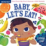 Indestructibles: Baby, Let's Eat!: Chew Proof · Rip Proof · Nontoxic · 100% Washable (Book for Babies, New