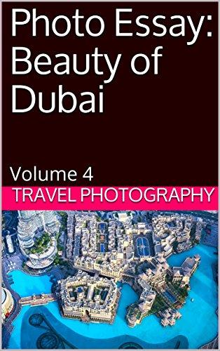 Photo Essay: Beauty of Dubai: Volume 4 (Travel Photo Essays) (English Edition)