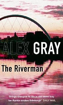 [Gray, Alex]のThe Riverman: 4 (Detective Lorimer Series)