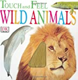 Wild Animals (Touch and Feel) [ボードブック] / Inc. Dorling Kindersley (Corporate Author); Dk Pub (刊)