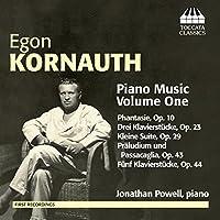エゴン・コルナウト:ピアノ作品集 第1集(Egon Kornauth: Piano Music volume One)