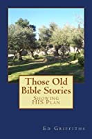 Those Old Bible Stories: Showing His Plan (Companion Study Guides)