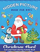 Hidden Picture Book for Kids, Christmas Hunt Seek And Find Coloring Activity Book: A Creative Christmas activity books for children, Hide And Seek ... ... and Preschoolers - Can You Spy Them All?