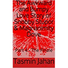 The Awkward and Bumpy Love Story of Snobby Stupor & Magnanimity Dove: Part 4 - The Finale