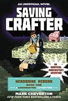 Saving Crafter: Herobrine Reborn Book One: A Gameknight999 Adventure: An Unofficial Minecrafter's Adventure (Unofficial Minecrafters Herobrine Reborn)