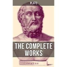 THE COMPLETE WORKS OF PLATO: The Republic, Symposium, Apology, Phaedrus, Laws, Crito, Phaedo, Timaeus, Meno, Euthyphro, Gorgias