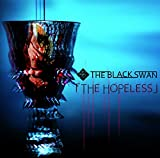 THE BLACK SWAN THE HOPELESS TYPE「視」