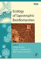 Ecology of Saprotrophic Basidiomycetes, Volume 28 (British Mycological Society Symposia Series)
