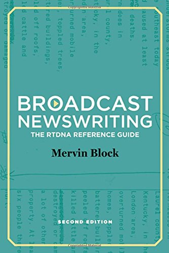 Download Broadcast Newswriting: The RTDNA Reference Guide, A Manual for Professionals 1608714160