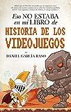 Eso no estaba en mi libro de Historia de los videojuegos / That was not in my history of videogames book