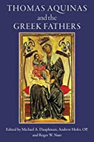 Thomas Aquinas and the Greek Fathers