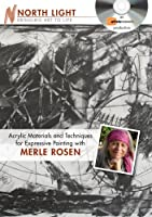 Acrylic Materials and Techniques for Expressive Printing With Merle Rosen [DVD]