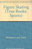 Figure Skating (True Books: Sports)