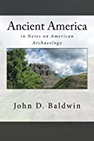 Ancient America: in Notes on American Archaeology [並行輸入品]