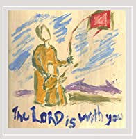Lord Is with You