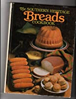 Southern Heritage Breads Cookbook