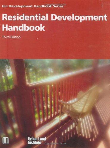 Download Residential Development Handbook (ULI Development Handbook) 0874209188