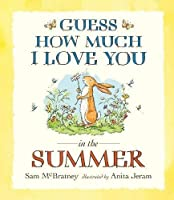 Guess How Much I Love You in the Summer by Sam McBratney(2015-05-07)