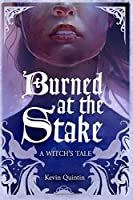A Witch's Tale: Burned at the Stake