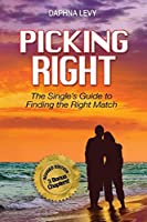 Picking Right: The Single's Guide to Finding the Right Match (Relationship)