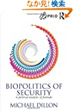 Biopolitics of Security: A Political Analytic of Finitude (PRIO New Security Studies)