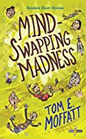 Mind-Swapping Madness (Bonkers Short Stories)