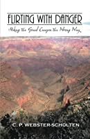Flirting With Danger: Hiking the Grand Canyon the Wrong Way